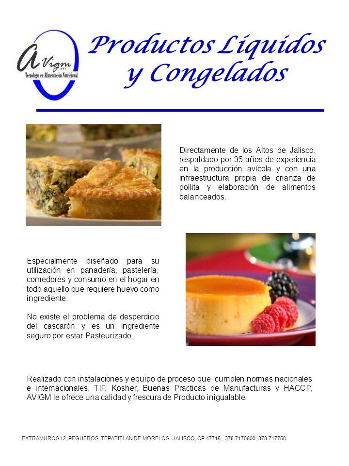 Productos Líquidos y Congelados Directamente de los Altos de Jalisco, respaldado por 35 años de experiencia en la producción avícola y con una infraes