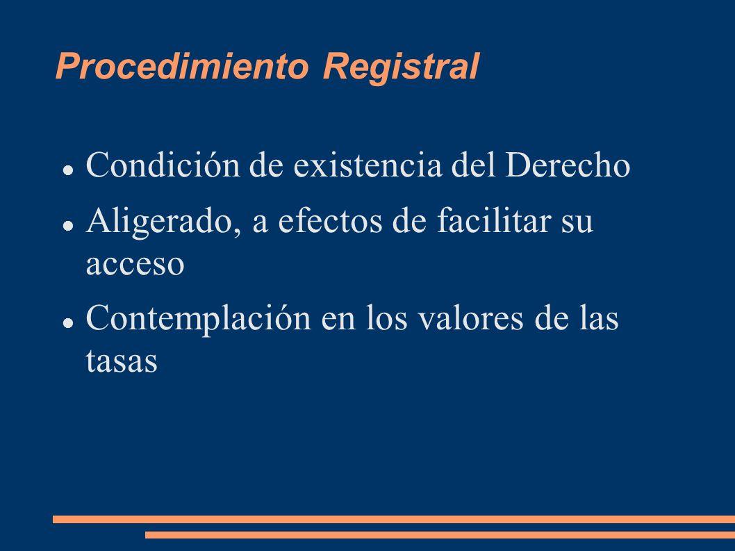 Procedimiento Registral Condición de existencia del Derecho Aligerado, a efectos de facilitar su acceso Contemplación en los valores de las tasas