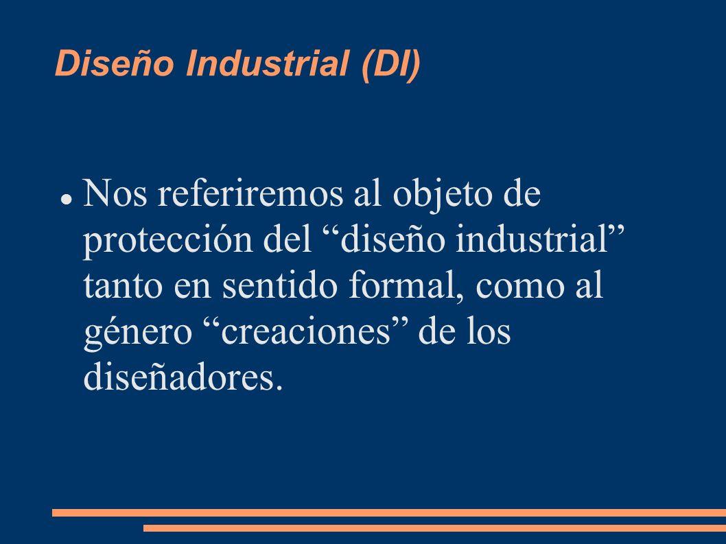 Diseño Industrial (DI) Nos referiremos al objeto de protección del diseño industrial tanto en sentido formal, como al género creaciones de los diseñad