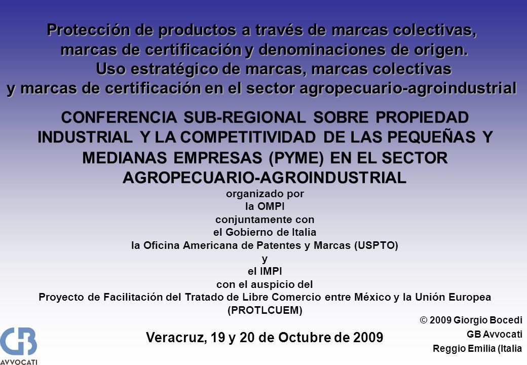 © 2009 Giorgio Bocedi GB Avvocati Reggio Emilia (Italia Protección de productos a través de marcas colectivas, marcas de certificación y denominacione