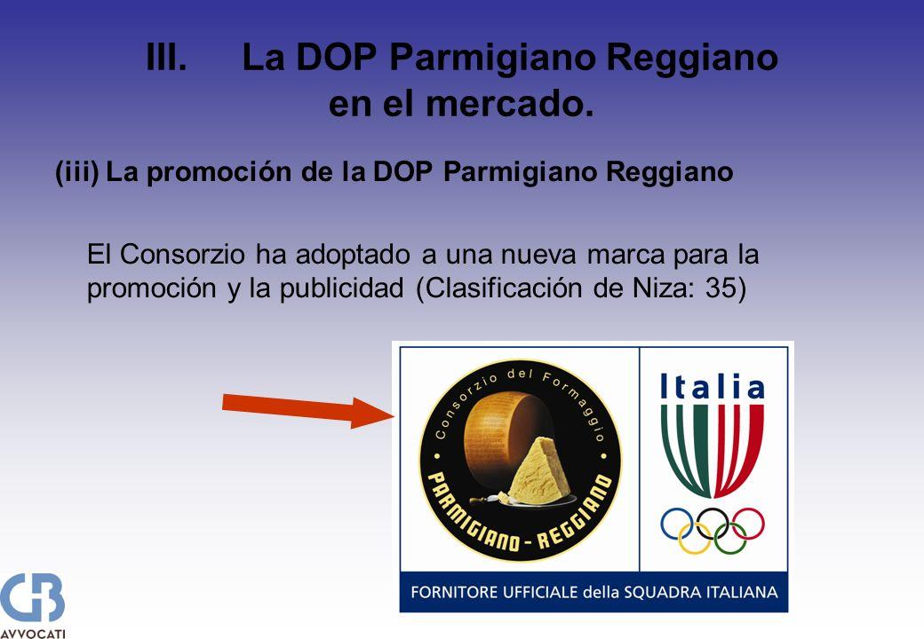 III. La DOP Parmigiano Reggiano en el mercado. (iii) La promoción de la DOP Parmigiano Reggiano El Consorzio ha adoptado a una nueva marca para la pro