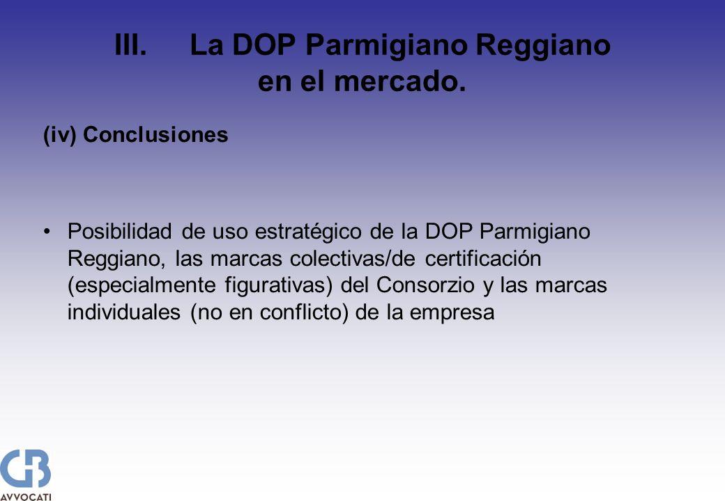 III. La DOP Parmigiano Reggiano en el mercado. (iv) Conclusiones Posibilidad de uso estratégico de la DOP Parmigiano Reggiano, las marcas colectivas/d