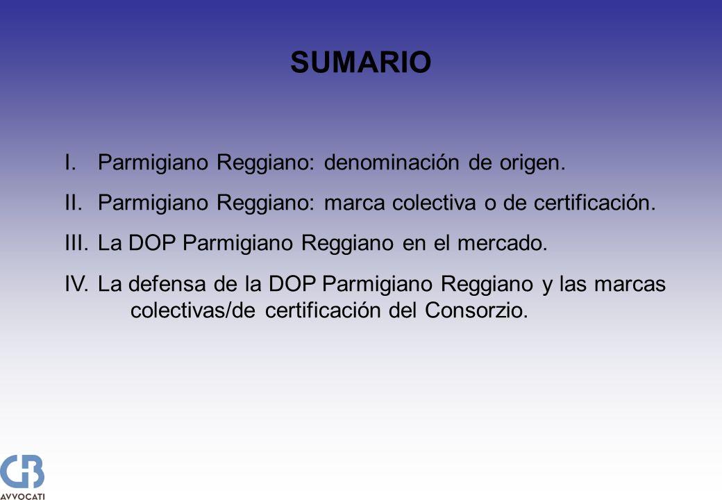 I.Parmigiano Reggiano: denominación de origen. II.Parmigiano Reggiano: marca colectiva o de certificación. III.La DOP Parmigiano Reggiano en el mercad