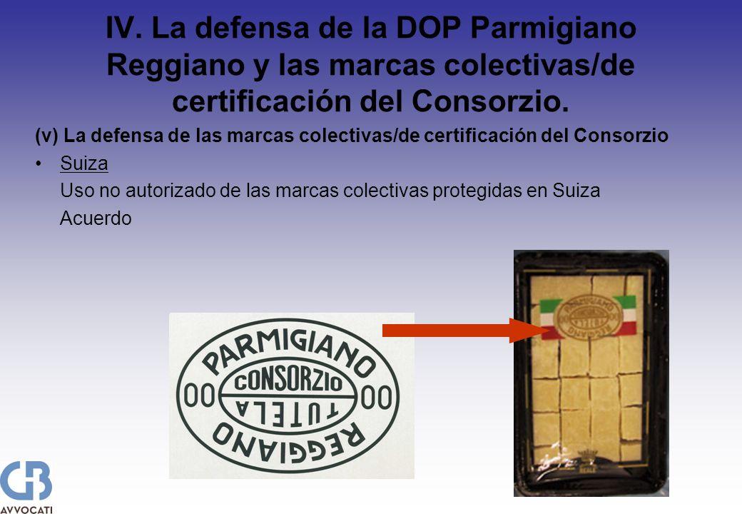 IV. La defensa de la DOP Parmigiano Reggiano y las marcas colectivas/de certificación del Consorzio. (v) La defensa de las marcas colectivas/de certif