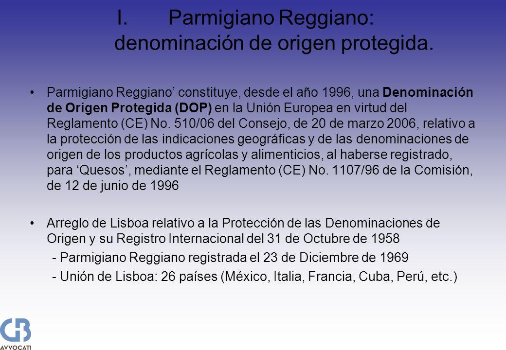 I.Parmigiano Reggiano: denominación de origen protegida. Parmigiano Reggiano constituye, desde el año 1996, una Denominación de Origen Protegida (DOP)