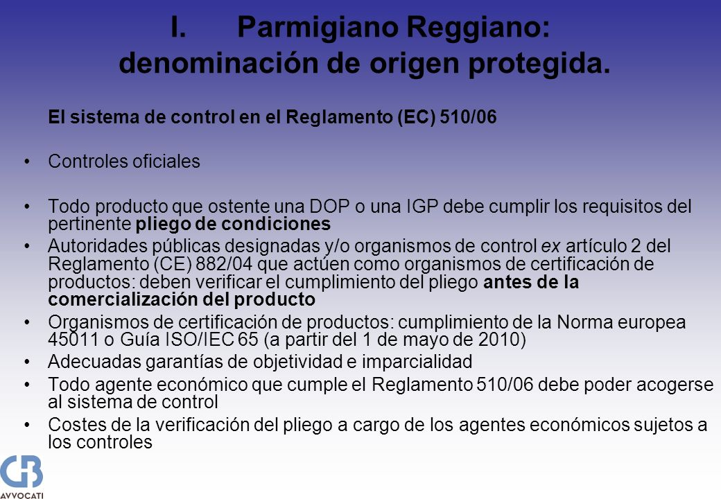 I.Parmigiano Reggiano: denominación de origen protegida. El sistema de control en el Reglamento (EC) 510/06 Controles oficiales Todo producto que oste