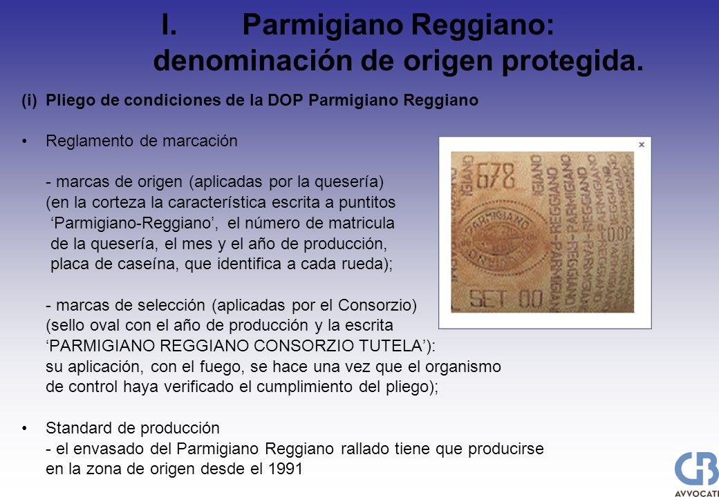I.Parmigiano Reggiano: denominación de origen protegida. (i)Pliego de condiciones de la DOP Parmigiano Reggiano Reglamento de marcación - marcas de or