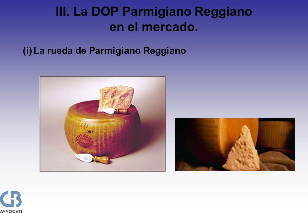 III.La DOP Parmigiano Reggiano en el mercado.