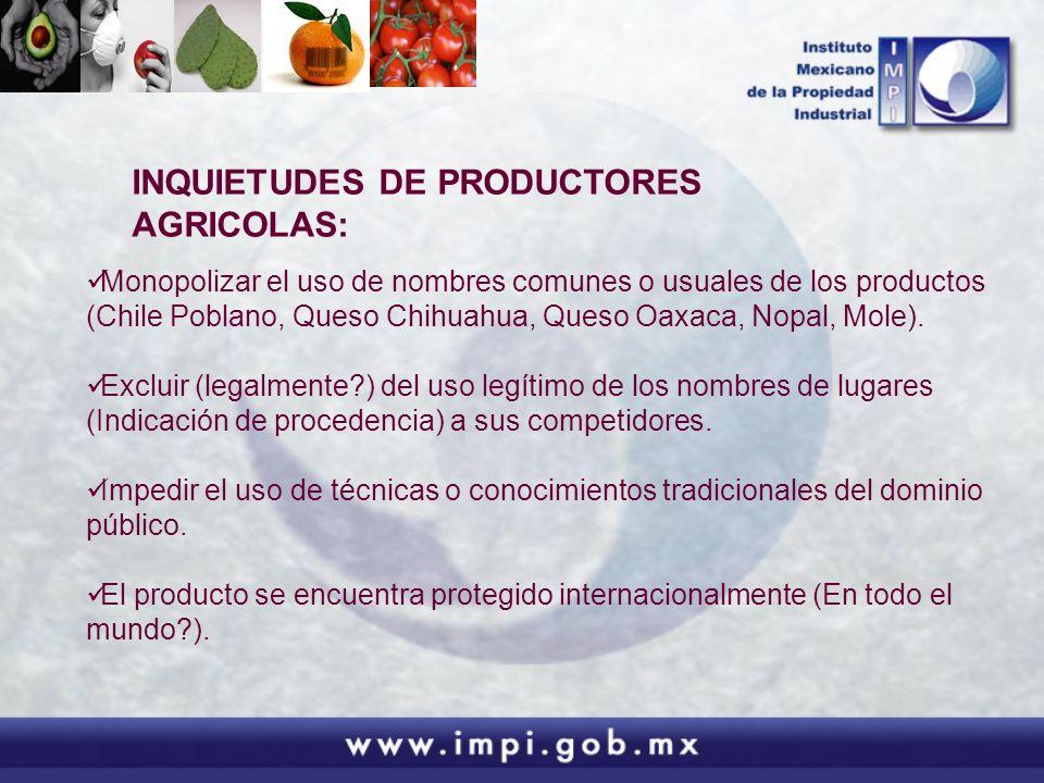 Monopolizar el uso de nombres comunes o usuales de los productos (Chile Poblano, Queso Chihuahua, Queso Oaxaca, Nopal, Mole). Excluir (legalmente?) de