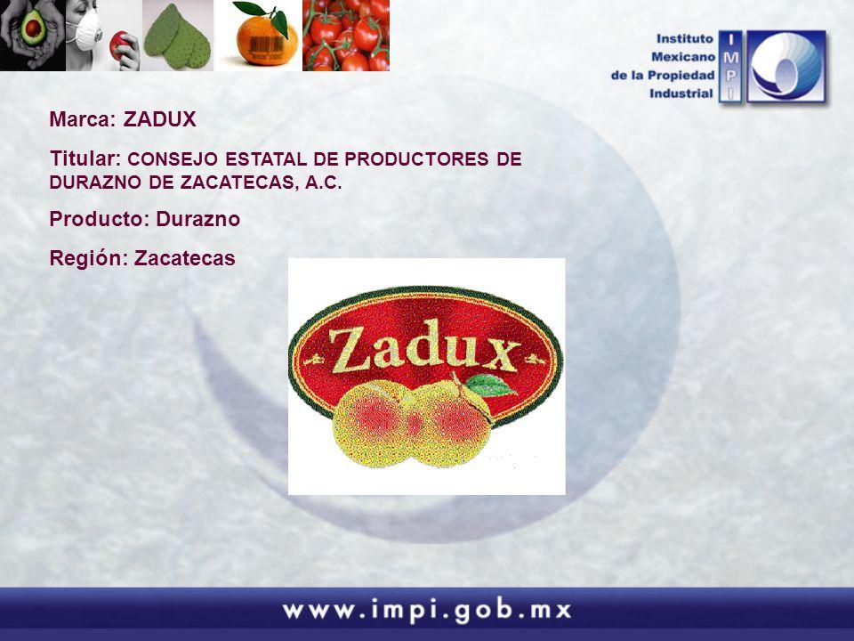 Marca: ZADUX Titular: CONSEJO ESTATAL DE PRODUCTORES DE DURAZNO DE ZACATECAS, A.C. Producto: Durazno Región: Zacatecas