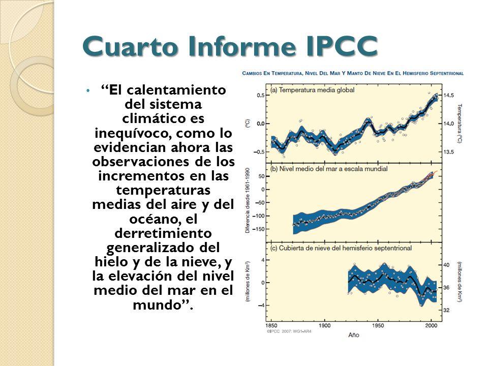 Cuarto Informe IPCC El calentamiento del sistema climático es inequívoco, como lo evidencian ahora las observaciones de los incrementos en las tempera