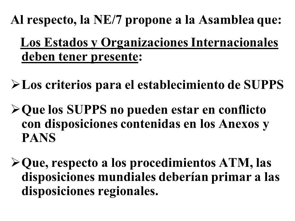 Al respecto, la NE/7 propone a la Asamblea que: Los Estados y Organizaciones Internacionales deben tener presente: Los criterios para el establecimien