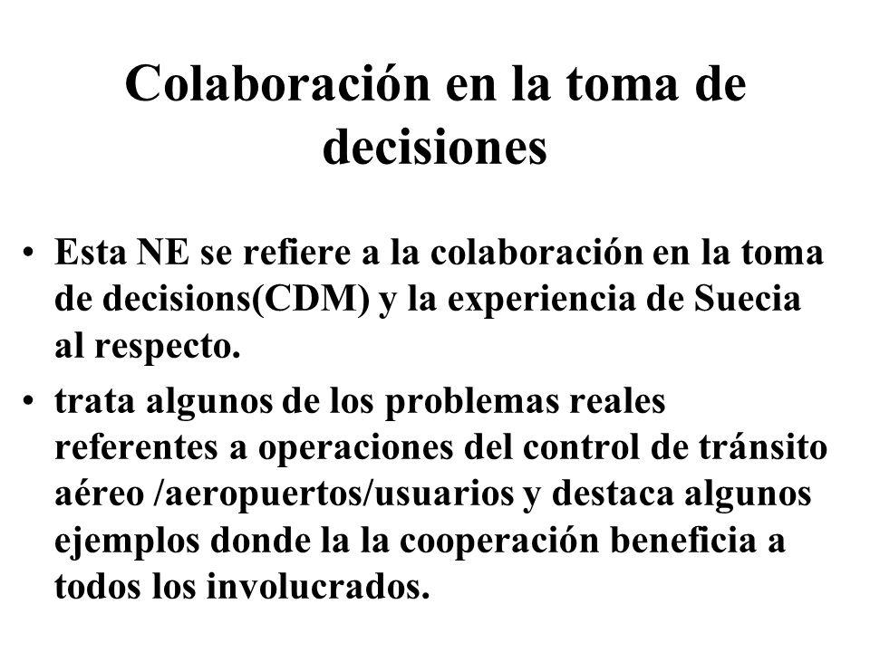 Colaboración en la toma de decisiones Esta NE se refiere a la colaboración en la toma de decisions(CDM) y la experiencia de Suecia al respecto. trata