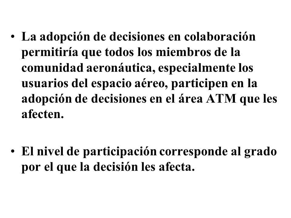 La adopción de decisiones en colaboración permitiría que todos los miembros de la comunidad aeronáutica, especialmente los usuarios del espacio aéreo,