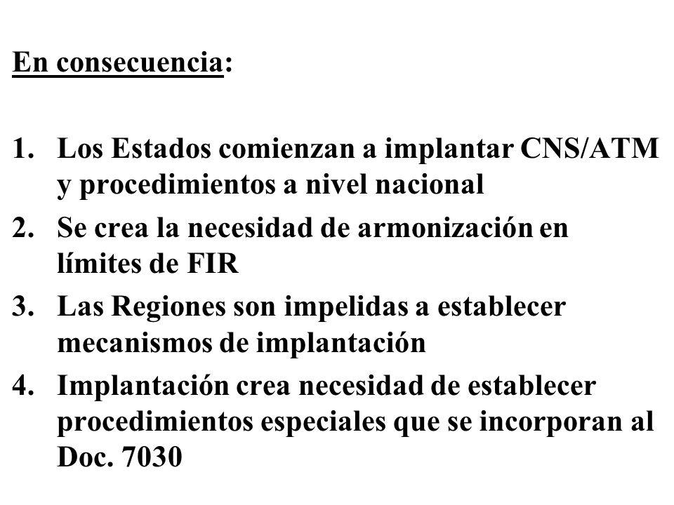 NE/7 OACI propone la siguiente Recomendación : Que la OACI investigue y analice el concepto de cielo único para su posible uso en otras regiones o a nivel mundial