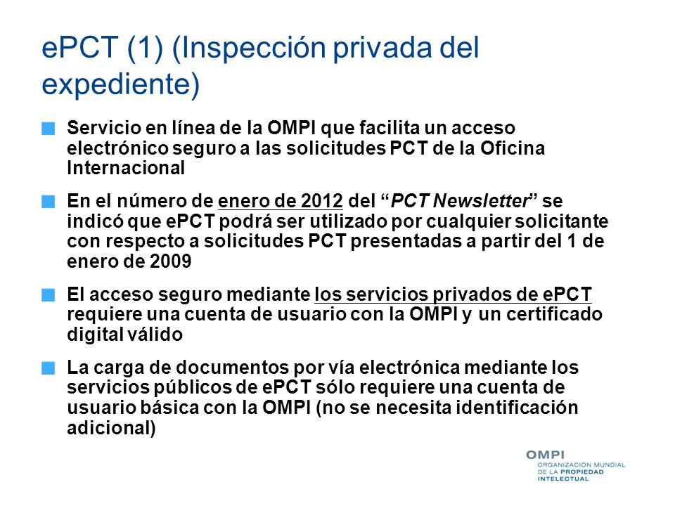 ePCT (1) (Inspección privada del expediente) Servicio en línea de la OMPI que facilita un acceso electrónico seguro a las solicitudes PCT de la Oficin