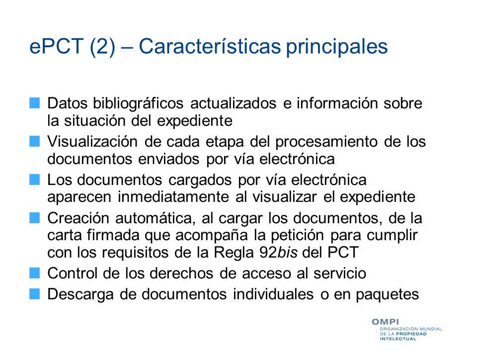 ePCT (2) – Características principales Datos bibliográficos actualizados e información sobre la situación del expediente Visualización de cada etapa d