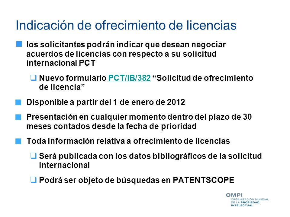 Indicación de ofrecimiento de licencias los solicitantes podrán indicar que desean negociar acuerdos de licencias con respecto a su solicitud internac