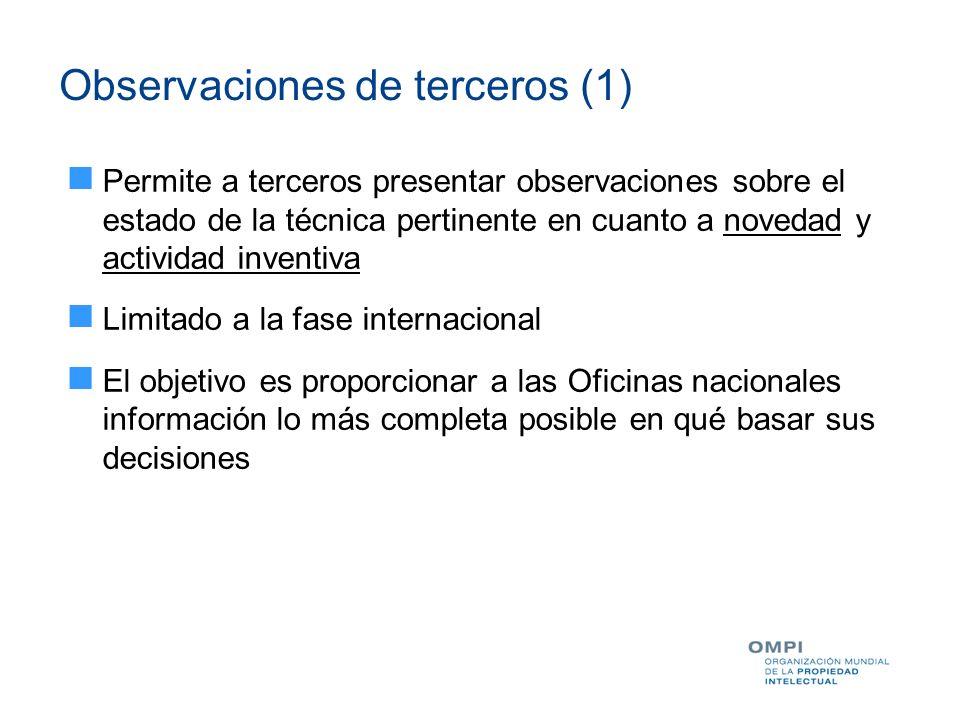 Observaciones de terceros (1) Permite a terceros presentar observaciones sobre el estado de la técnica pertinente en cuanto a novedad y actividad inve