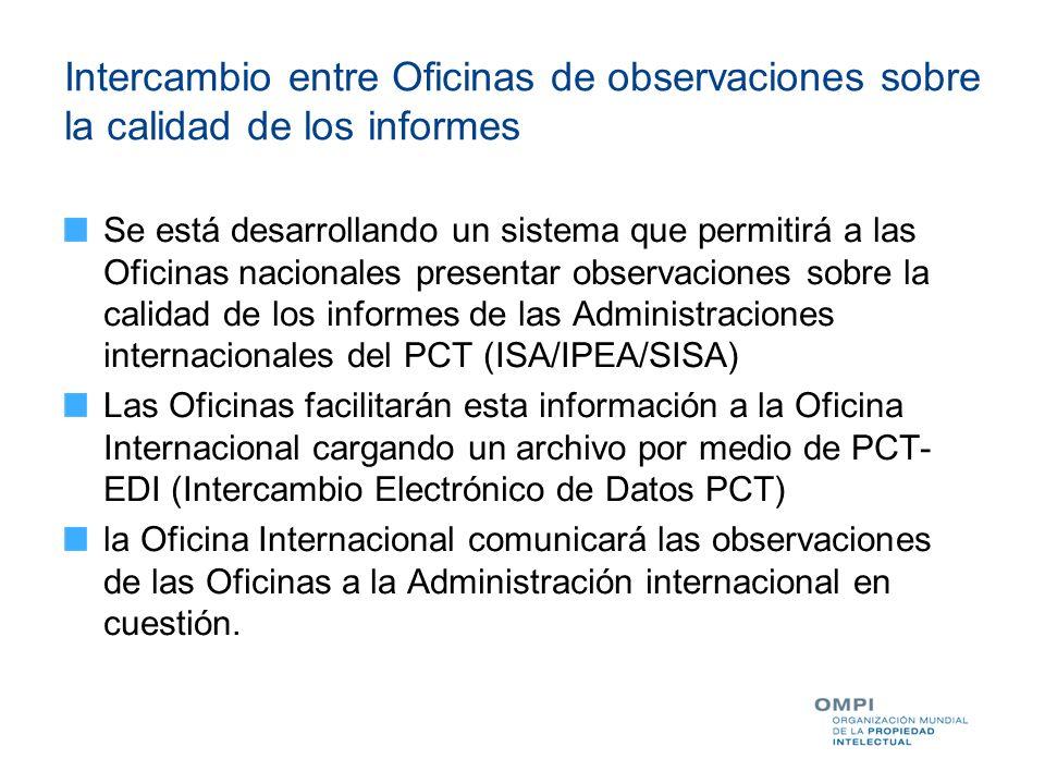 Intercambio entre Oficinas de observaciones sobre la calidad de los informes Se está desarrollando un sistema que permitirá a las Oficinas nacionales