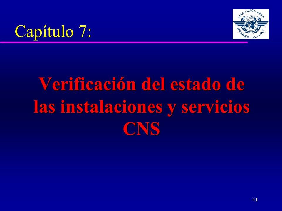 41 Capítulo 7: Verificación del estado de las instalaciones y servicios CNS Verificación del estado de las instalaciones y servicios CNS