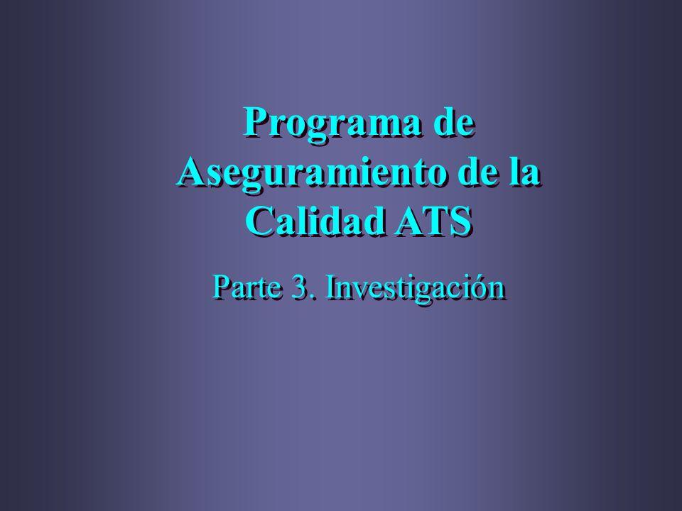 Programa de Aseguramiento de la Calidad ATS Parte 3. Investigación Programa de Aseguramiento de la Calidad ATS Parte 3. Investigación