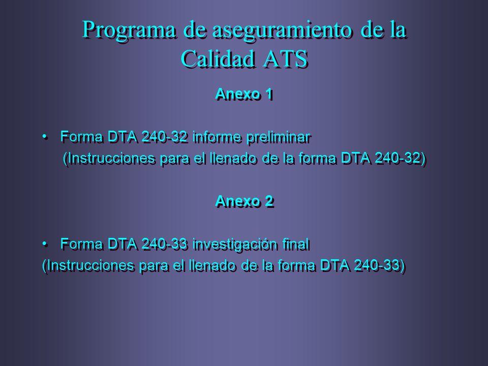 Programa de aseguramiento de la Calidad ATS Anexo 1 Forma DTA 240-32 informe preliminar (Instrucciones para el llenado de la forma DTA 240-32) Anexo 2