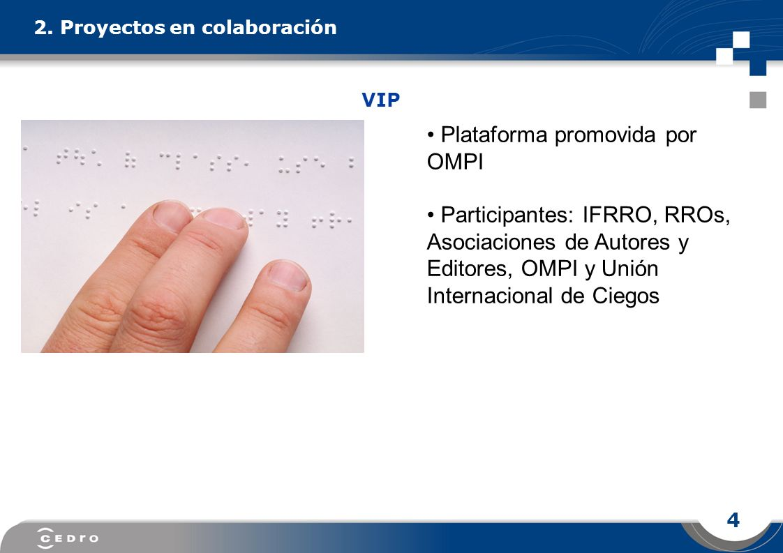 4 2. Proyectos en colaboración Plataforma promovida por OMPI Participantes: IFRRO, RROs, Asociaciones de Autores y Editores, OMPI y Unión Internaciona