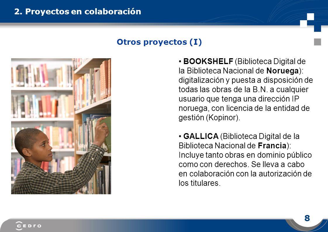 8 2. Proyectos en colaboración BOOKSHELF (Biblioteca Digital de la Biblioteca Nacional de Noruega): digitalización y puesta a disposición de todas las