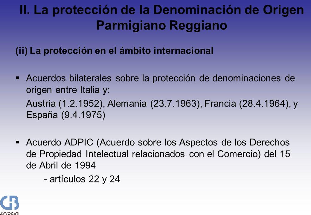 II. La protección de la Denominación de Origen Parmigiano Reggiano (ii) La protección en el ámbito internacional Acuerdos bilaterales sobre la protecc