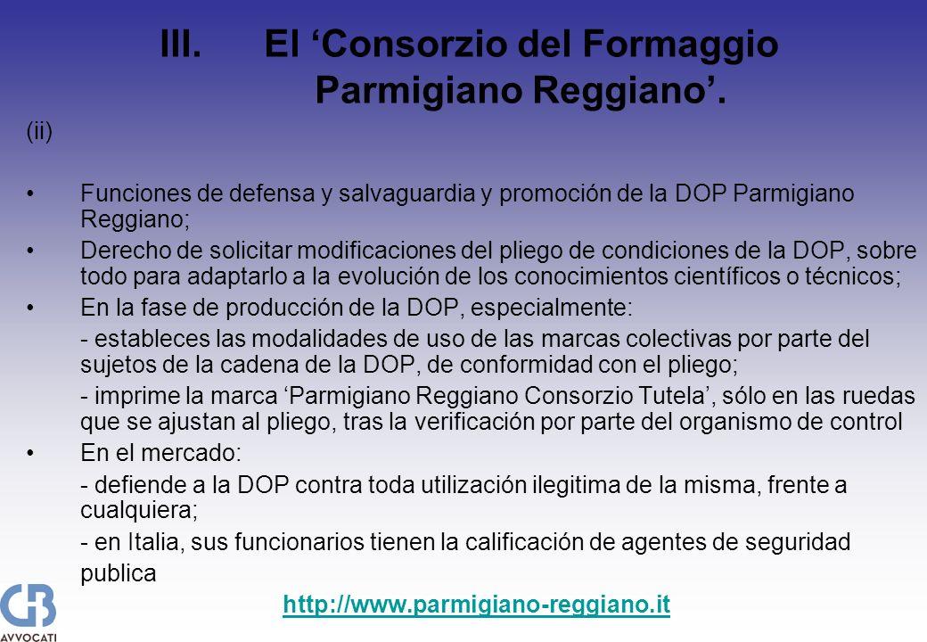 III. El Consorzio del Formaggio Parmigiano Reggiano. (ii) Funciones de defensa y salvaguardia y promoción de la DOP Parmigiano Reggiano; Derecho de so