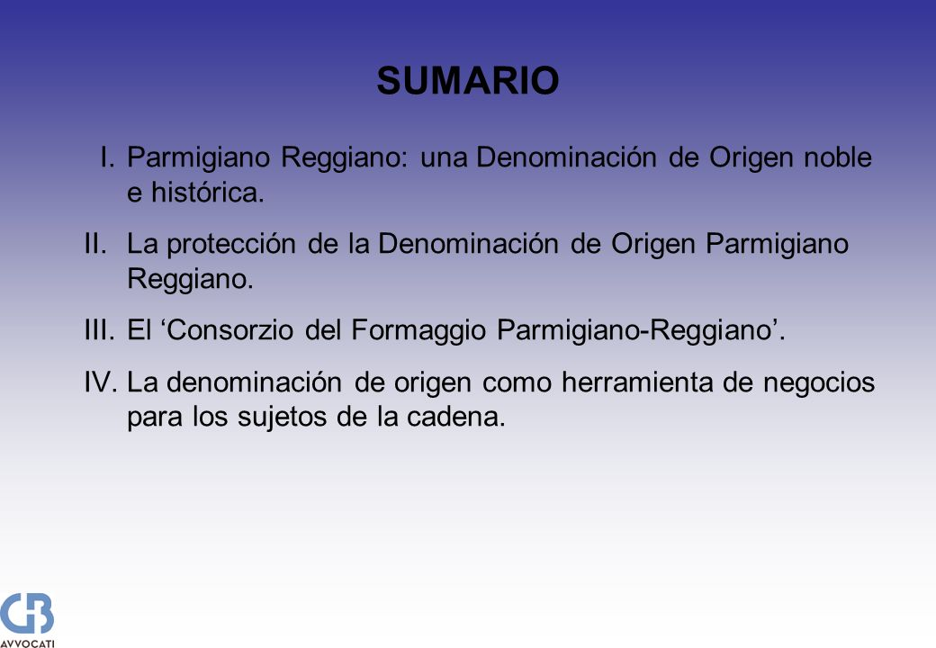 I.Parmigiano Reggiano: una Denominación de Origen noble e histórica. II.La protección de la Denominación de Origen Parmigiano Reggiano. III.El Consorz