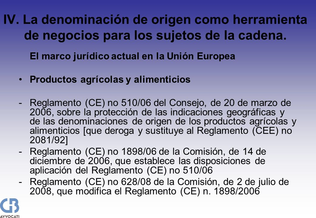 IV. La denominación de origen como herramienta de negocios para los sujetos de la cadena. El marco jurídico actual en la Unión Europea Productos agríc