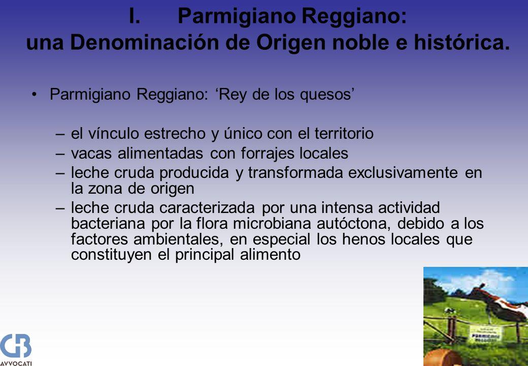 I.Parmigiano Reggiano: una Denominación de Origen noble e histórica. Parmigiano Reggiano: Rey de los quesos –el vínculo estrecho y único con el territ