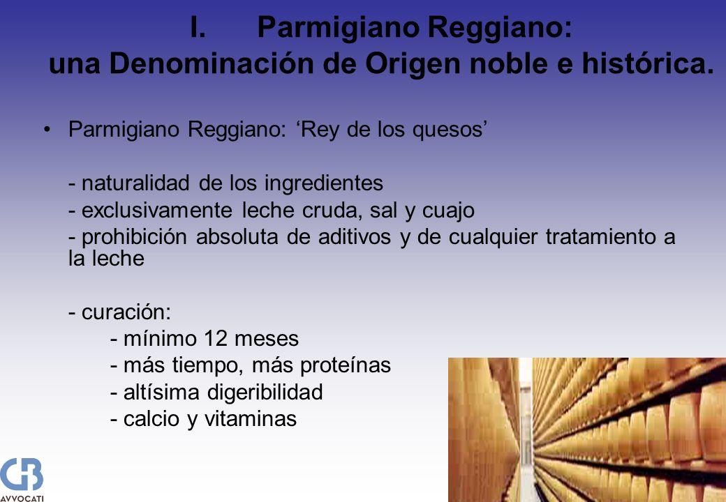 I.Parmigiano Reggiano: una Denominación de Origen noble e histórica. Parmigiano Reggiano: Rey de los quesos - naturalidad de los ingredientes - exclus