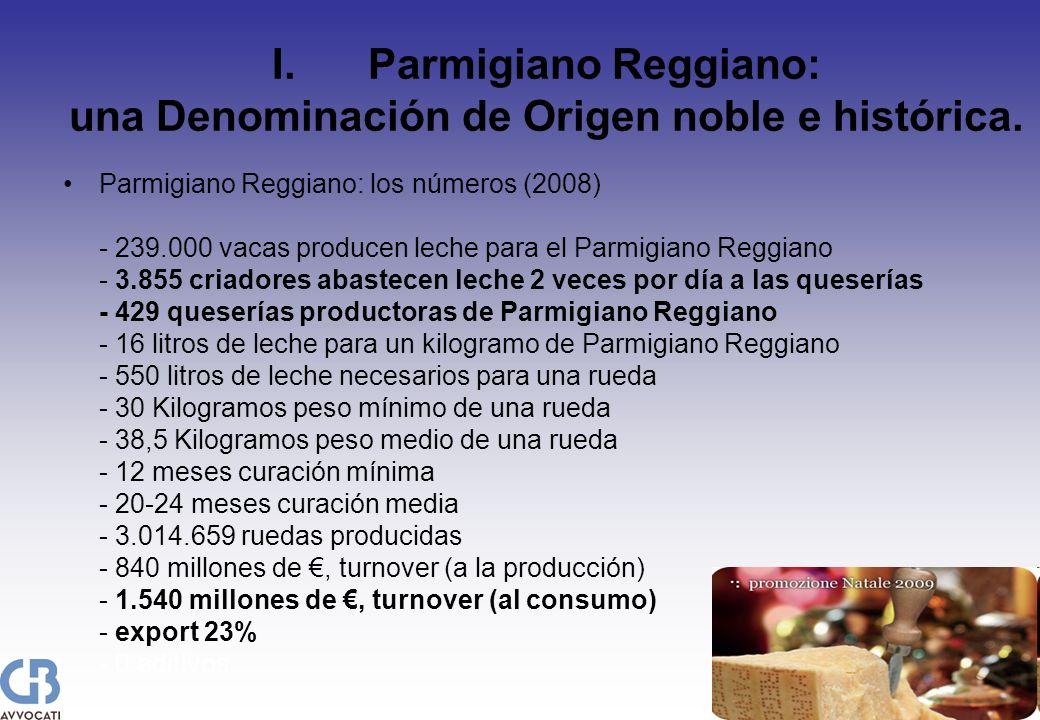 I.Parmigiano Reggiano: una Denominación de Origen noble e histórica. Parmigiano Reggiano: los números (2008) - 239.000 vacas producen leche para el Pa