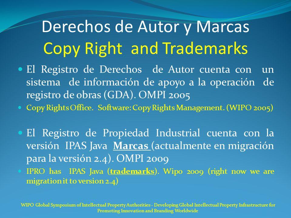 Derechos de Autor y Marcas Copy Right and Trademarks El Registro de Derechos de Autor cuenta con un sistema de información de apoyo a la operación de registro de obras (GDA).