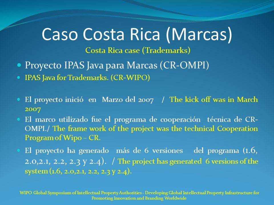 Caso Costa Rica (Marcas) Costa Rica case (Trademarks) Proyecto IPAS Java para Marcas (CR-OMPI) IPAS Java for Trademarks. (CR-WIPO) El proyecto inició