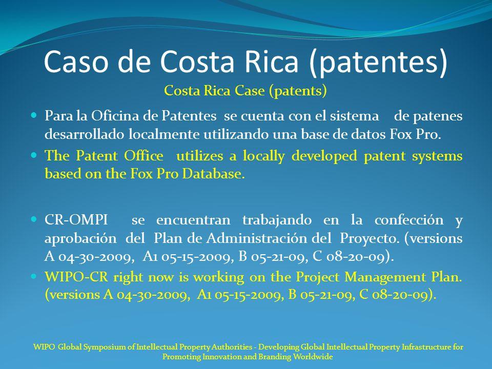Caso de Costa Rica (patentes) Costa Rica Case (patents) Para la Oficina de Patentes se cuenta con el sistema de patenes desarrollado localmente utiliz