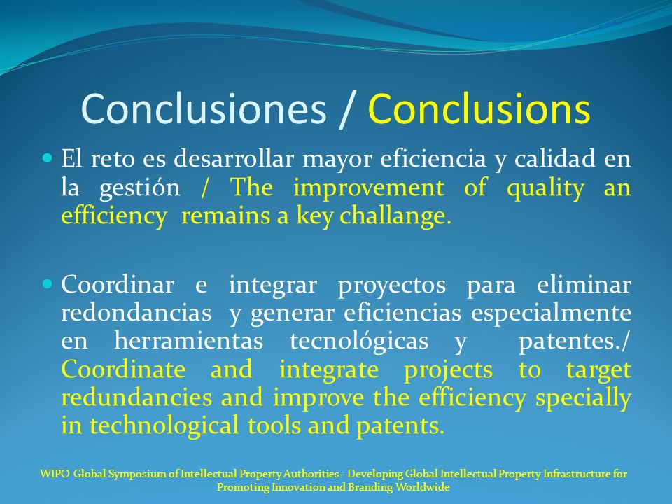 Conclusiones / Conclusions El reto es desarrollar mayor eficiencia y calidad en la gestión / The improvement of quality an efficiency remains a key ch