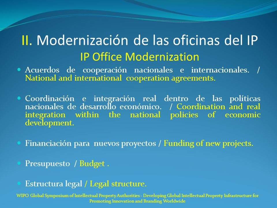 II. Modernización de las oficinas del IP IP Office Modernization Acuerdos de cooperación nacionales e internacionales. / National and international co