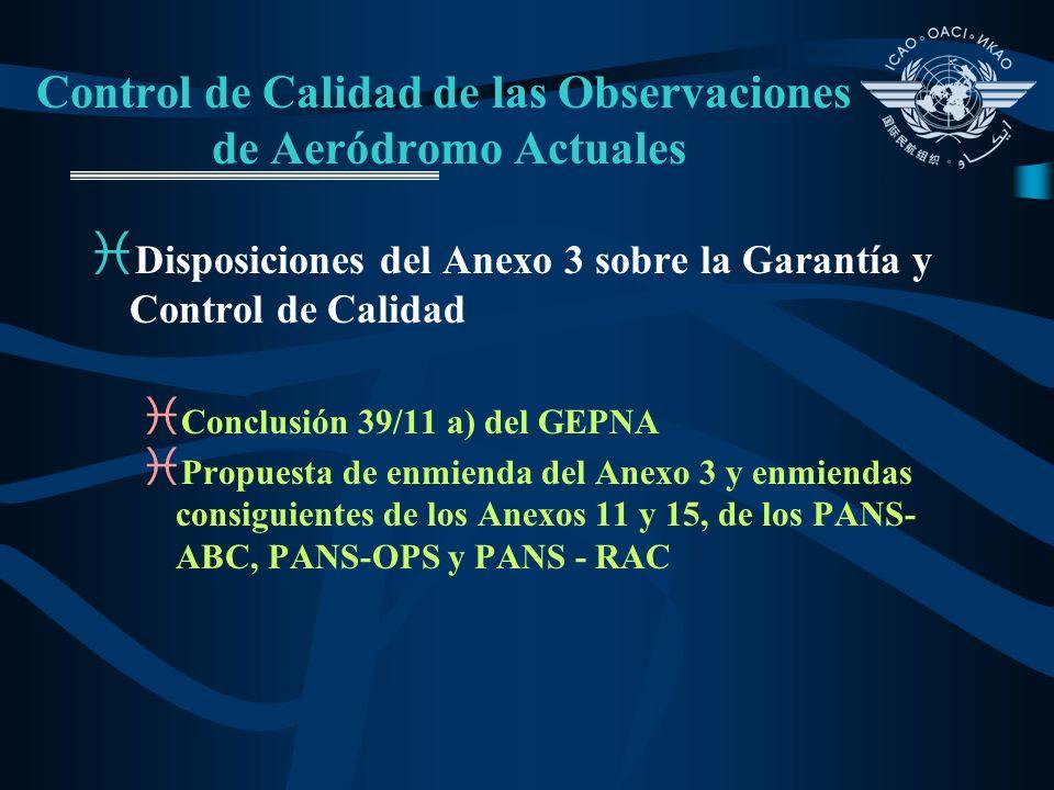 Control de Calidad de las Observaciones de Aeródromo Actuales i Disposiciones del Anexo 3 sobre la Garantía y Control de Calidad i Conclusión 39/11 a)