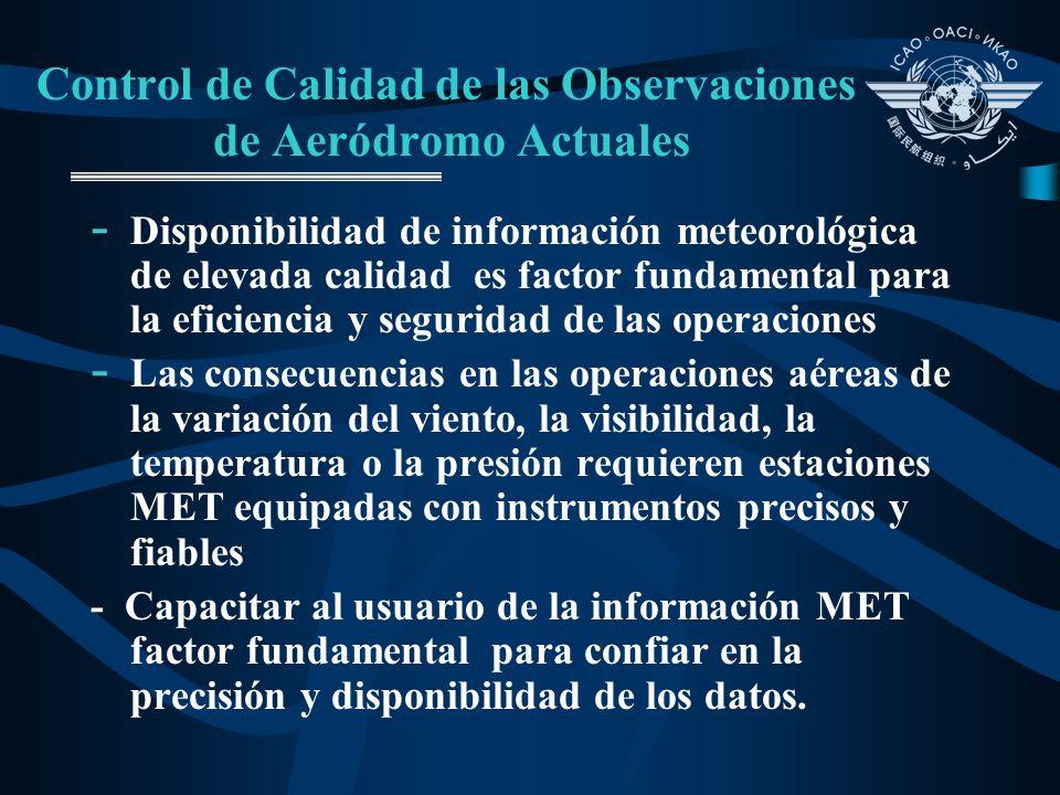 Control de Calidad de las Observaciones de Aeródromo Actuales - Disponibilidad de información meteorológica de elevada calidad es factor fundamental p