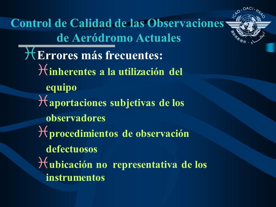 Control de Calidad de las Observaciones de Aeródromo Actuales i Otros errores: i transferencia de la información instrumentos telecomunicaciones i extracción valores gráficos i extracción valores tablas