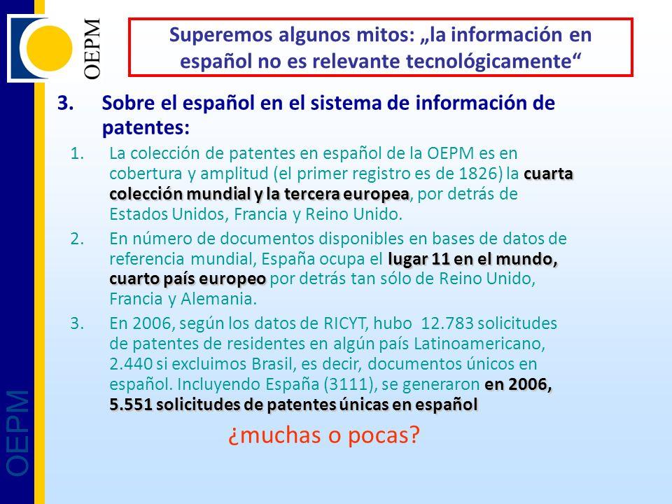 OEPM Superemos algunos mitos: la información en español no es relevante tecnológicamente 3.Sobre el español en el sistema de información de patentes: