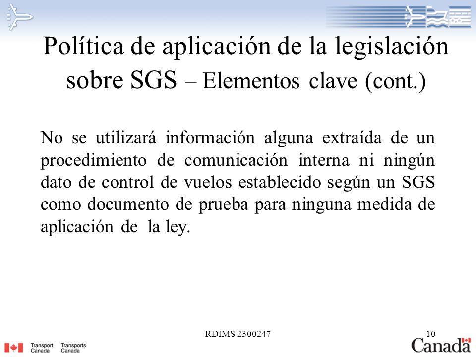 RDIMS 230024710 Política de aplicación de la legislación sobre SGS – Elementos clave (cont.) No se utilizará información alguna extraída de un procedi