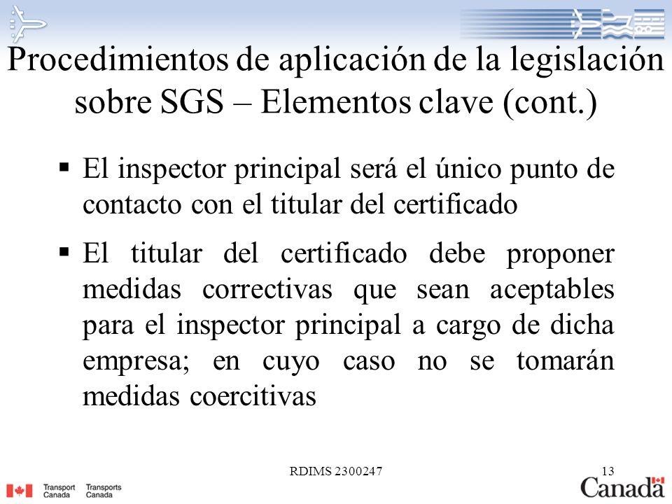 RDIMS 230024713 Procedimientos de aplicación de la legislación sobre SGS – Elementos clave (cont.) El inspector principal será el único punto de conta