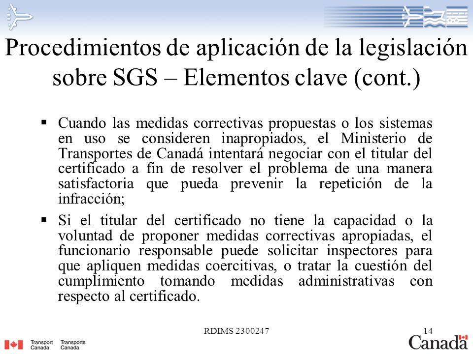 RDIMS 230024714 Procedimientos de aplicación de la legislación sobre SGS – Elementos clave (cont.) Cuando las medidas correctivas propuestas o los sis