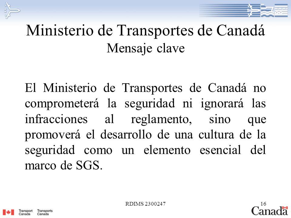 RDIMS 230024716 Ministerio de Transportes de Canadá Mensaje clave El Ministerio de Transportes de Canadá no comprometerá la seguridad ni ignorará las