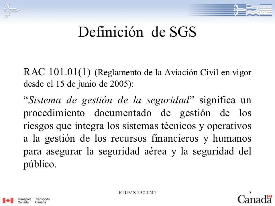 RDIMS 23002473 Definición de SGS RAC 101.01(1) (Reglamento de la Aviación Civil en vigor desde el 15 de junio de 2005): Sistema de gestión de la segur